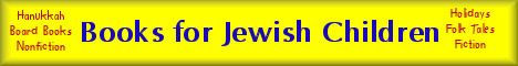 Books for Jewish Children -- the most extensive collection of Jewish children's literature on the web